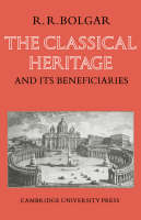 The Classical Heritage and its Beneficiaries (Paperback)