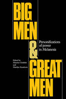 Big Men and Great Men: Personifications of Power in Melanesia (Paperback)