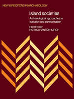 New Directions in Archaeology: Island Societies: Archaeological Approaches to Evolution and Transformation (Paperback)