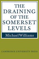 The Draining of the Somerset Levels (Paperback)