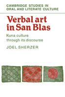 Verbal Art in San Blas: Kuna Culture through its Discourse - Cambridge Studies in Oral and Literate Culture (Paperback)