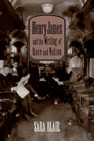 Henry James and the Writing of Race and Nation - Cambridge Studies in American Literature and Culture (Paperback)