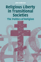 Religious Liberty in Transitional Societies: The Politics of Religion (Paperback)