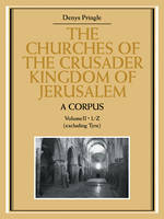 The Churches of the Crusader Kingdom of Jerusalem: A Corpus: Volume 2, L-Z (excluding Tyre) - The Churches of the Crusader Kingdom of Jerusalem (Paperback)