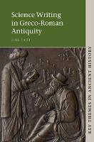 Science Writing in Greco-Roman Antiquity - Key Themes in Ancient History (Hardback)