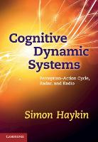 Cognitive Dynamic Systems: Perception-action Cycle, Radar and Radio (Hardback)