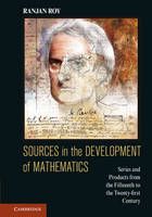 Sources in the Development of Mathematics: Series and Products from the Fifteenth to the Twenty-first Century (Hardback)