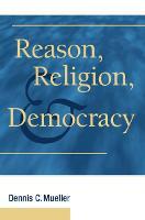 Reason, Religion, and Democracy (Hardback)