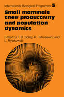 Small Mammals: Their productivity and population dynamics - International Biological Programme Synthesis Series (Paperback)