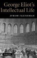 George Eliot's Intellectual Life (Hardback)