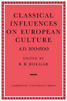Classical Influences on European Culture A.D. 500-1500 (Paperback)