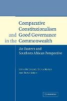 Comparative Constitutionalism and Good Governance in the Commonwealth: An Eastern and Southern African Perspective (Paperback)
