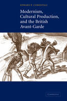 Modernism, Cultural Production, and the British Avant-garde (Paperback)