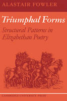 Triumphal Forms: Structural Patterns in Elizabethan Poetry (Paperback)