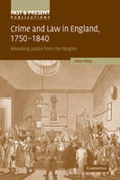 Crime and Law in England, 1750-1840: Remaking Justice from the Margins - Past and Present Publications (Paperback)