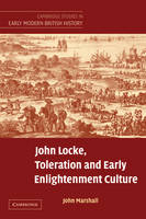 John Locke, Toleration and Early Enlightenment Culture - Cambridge Studies in Early Modern British History (Paperback)