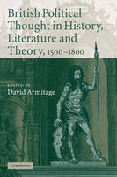 British Political Thought in History, Literature and Theory, 1500-1800 (Paperback)