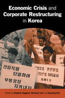 Cambridge Asia-Pacific Studies: Economic Crisis and Corporate Restructuring in Korea: Reforming the Chaebol (Paperback)