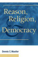 Reason, Religion, and Democracy (Paperback)