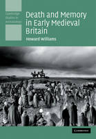 Death and Memory in Early Medieval Britain - Cambridge Studies in Archaeology (Paperback)