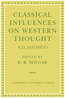 Classical Influences on Western Thought A.D. 1650-1870 (Paperback)