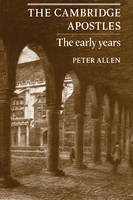 The Cambridge Apostles: The Early Years (Paperback)