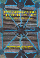 Explorers of the Southern Sky: A History of Australian Astronomy (Paperback)