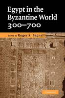 Egypt in the Byzantine World, 300-700 (Paperback)