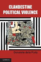 Cambridge Studies in Contentious Politics: Clandestine Political Violence