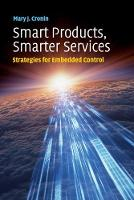 Smart Products, Smarter Services: Strategies for Embedded Control (Paperback)