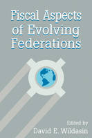 Fiscal Aspects of Evolving Federations (Paperback)