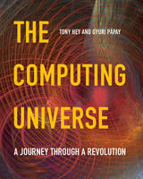 The Computing Universe: A Journey through a Revolution (Paperback)