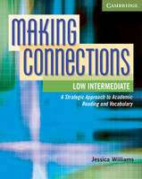 Making Connections Low Intermediate Student's Book: A Strategic Approach to Academic Reading and Vocabulary (Paperback)