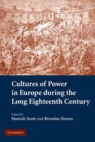 Cultures of Power in Europe during the Long Eighteenth Century (Paperback)