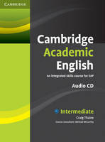 Cambridge Academic English B1+ Intermediate Class Audio CD: An Integrated Skills Course for EAP (CD-Audio)