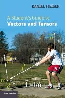 Student's Guides: A Student's Guide to Vectors and Tensors (Paperback)