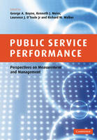 Public Service Performance: Perspectives on Measurement and Management (Paperback)