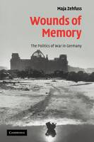 Wounds of Memory: The Politics of War in Germany (Paperback)