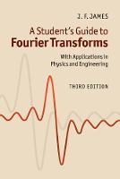 Student's Guides: A Student's Guide to Fourier Transforms: With Applications in Physics and Engineering