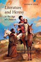 Literature and Heresy in the Age of Chaucer - Cambridge Studies in Medieval Literature (Paperback)