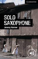 Solo Saxophone Level 6 Advanced - Cambridge English Readers (Paperback)
