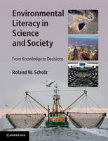 Environmental Literacy in Science and Society: From Knowledge to Decisions (Paperback)
