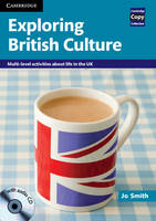 Exploring British Culture with Audio CD: Multi-level Activities About Life in the UK - Cambridge Copy Collection