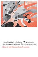 Locations of Literary Modernism: Region and Nation in British and American Modernist Poetry (Paperback)