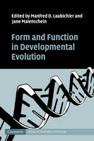 Form and Function in Developmental Evolution - Cambridge Studies in Philosophy and Biology (Paperback)
