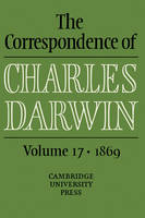 The Correspondence of Charles Darwin: Volume 17, 1869 - The Correspondence of Charles Darwin (Hardback)