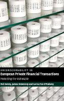 Unconscionability in European Private Financial Transactions: Protecting the Vulnerable (Hardback)