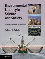 Environmental Literacy in Science and Society: From Knowledge to Decisions (Hardback)