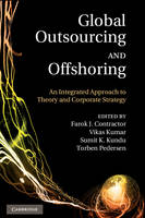 Global Outsourcing and Offshoring: An Integrated Approach to Theory and Corporate Strategy (Hardback)
