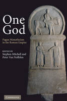 One God: Pagan Monotheism in the Roman Empire (Hardback)